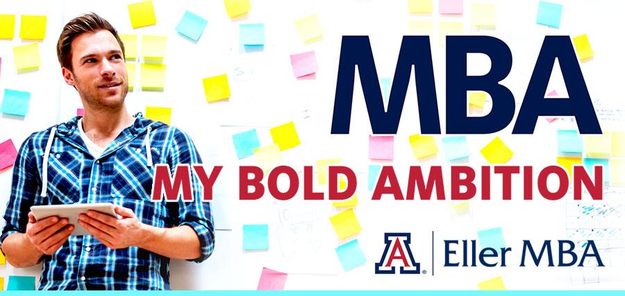 MBA: My Bold Ambition - Eller MBA